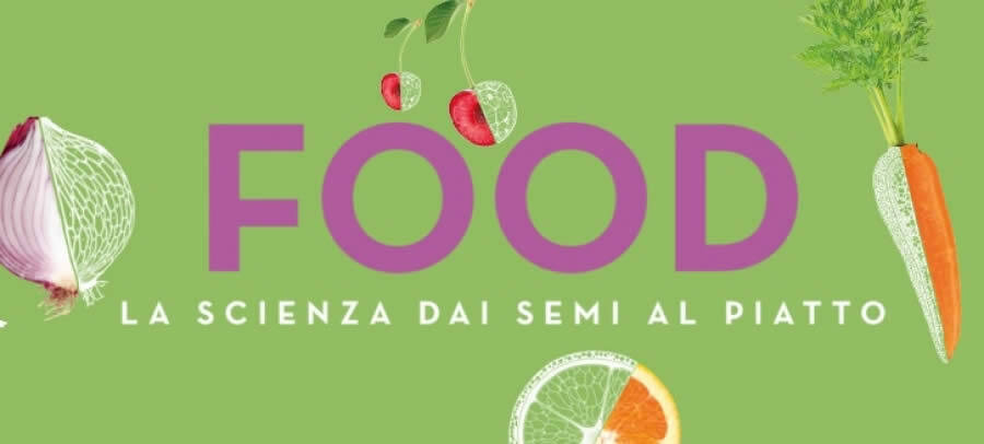 FOOD: la scienza dai semi al piatto!